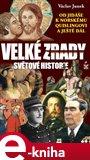 Velké zrady světové historie (Od Jidáše k norskému Quislingovi a ještě dál) - obálka