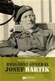 Brigádní generál Josef Bartík (Zpravodajský důstojník a účastník prvního i druhého československého odboje) - obálka