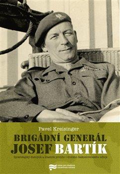 Obálka titulu Brigádní generál Josef Bartík