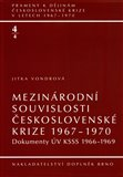 Mezin&#225;rodn&#237; souvislosti eskoslovensk&#233; krize 19671970 ((Dokumenty &#218;V KSSS 19661969)) - oblka