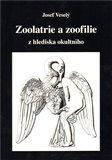 Zoolatrie a zoofilie (z hlediska okultního) - obálka