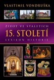 ivot ve stalet&#237;ch  15. stolet&#237; - oblka