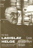 Ladislav Helge - Cesta za občanským filmem (Kapitoly z dějin československé kinematografie po roce 1945) - obálka