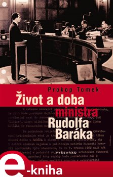 Obálka titulu Život a doba ministra Rudolfa Baráka