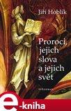 Proroci, jejich slova a jejich svět - obálka