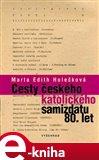 Cesty českého katolického samizdatu 80. let - obálka