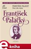 František Palacký (Život, dílo, mýtus) - obálka