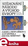 Stěhování národů a východ Evropy (Byzanc, Slované a Arabové) - obálka