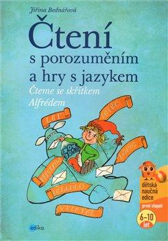 Čtení s porozuměním a hry s jazykem. Čteme se skřítkem Alfrédem - Jiřina Bednářová