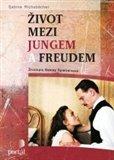 Život mezi Jungem a Freudem (Životopis Sabiny Spielreinové) - obálka