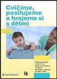 Obálka knihy Cvičíme, posilujeme a hrajeme si s dětmi