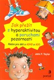 Jak přežít s hyperaktivitou a poruchami pozornosti (Rádce pro děti s ADHD a ADD) - obálka
