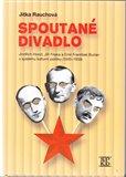 Spoutané divadlo (Jindřich Honzl, Jiří Frejka a Emil František Burian v systému kulturní politiky (1945-1959)) - obálka