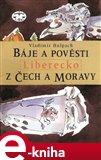 Báje a pověsti z Čech a Moravy - Liberecko (Báje a pověsti z Čech a Moravy) - obálka