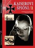 Kaiserovi špioni 1. (Německá zpravodajská válka 1914-1918) - obálka