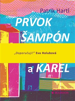 Obálka titulu Prvok, Šampón, Tečka a Karel