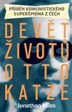 Devět životů Otto Katze (Příběh komunistického superšpióna z Čech) - obálka