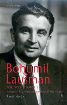 Obálka titulu Bohumil Laušman –  politický životopis