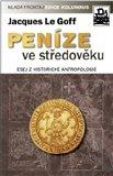 Peníze ve středověku (Esej z historické antropologie) - obálka