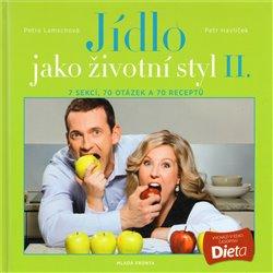 Jídlo jako životní styl II. - Petr Havlíček, Petra Lamschová