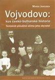 Vojvodovo : kus česko-bulharské historie (Tentokrát převážně očima jeho obyvatel) - obálka
