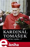 Kardinál Tomášek (Generál bez vojska?) - obálka
