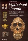 Výkladový slovník exotických materiálů používaných v uměleckém - obálka