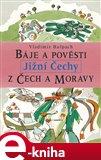 Báje a pověsti z Čech a Moravy - Jižní Čechy (Báje a pověsti z Čech a Moravy) - obálka