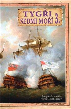 Tygři sedmi moří 3.. Francouzští korzáři 1764 - 1856 - Jacgues Marseille
