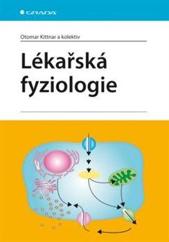 Lékařská fyziologie - kol., Otomar Kittnar