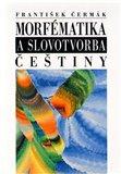 Morfématika a slovotvorba češtiny - obálka