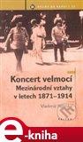 Koncert velmocí (Mezinárodní vztahy v letech 1871-1914) - obálka