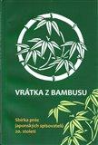 Vrátka z bambusu (Sbírka próz japonských spisovatelů 20. století) - obálka