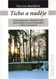 Ticho a naděje (Křesťanské prvky v literární tvorbě Marie Noëlové, Suzanne Renaudové a Sylvie Germainové) - obálka