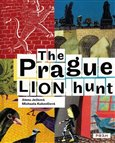 The Prague Lion Hunt - obálka