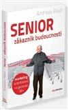Senior  - zákazník budoucnosti (Marketing orientovaný na generaci 50+) - obálka