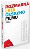 Obálka knihy Rozmarná léta českého filmu