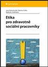 Obálka knihy Etika pro zdravotně sociální pracovníky