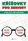 Křížovky pro seniory s tipy pro vaši zahrádku - obálka