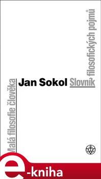 Obálka titulu Malá filosofie člověka / Slovník filosofických pojmů
