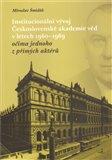 Institucionální vývoj Československé akademie věd v letech 1960-1969 očima jednoho z přímých aktérů - obálka