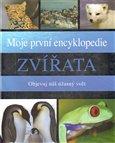 Moje první encyklopedie – Zvířata (Objevuj úžasný svět) - obálka