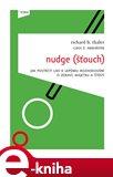 Nudge (Šťouch) (Jak postrčit lidi k lepšímu rozhodování o zdraví, majetku a štěstí) - obálka