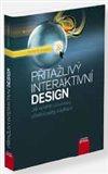 Přitažlivý interaktivní design (Jak vytvářet uživatelsky přívětivé produkty) - obálka