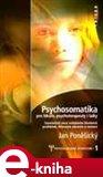 Psychosomatika pro lékaře, psychoterapeuty i laiky - obálka