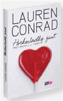 Hořkosladký život. Třetí kniha L. A. Candy - Lauren Conrad