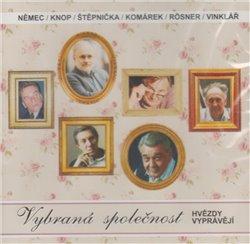 Vybraná společnost. Hvězdy vyprávějí, CD - Josef Vinklář, František Němec, Vladimír Komárek, Jiří Štěpnička, Václav Knop, Boris Rösner