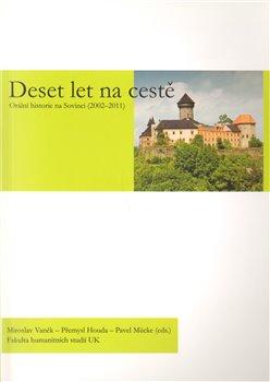 Deset let na cestě. Orální historie na Sovinci (2002-2011) - Přemysl Houda, Miroslav Vaněk