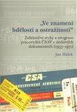 'Ve znamení bdělosti a ostražitosti' (Zahraniční styky a emigrace pracovníků ČSAV v dobových dokumentech (1953 - 1971)) - obálka