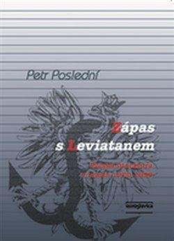 Zápas s Leviatanem. Polská literatura v letech 1970-1990 - Petr Poslední